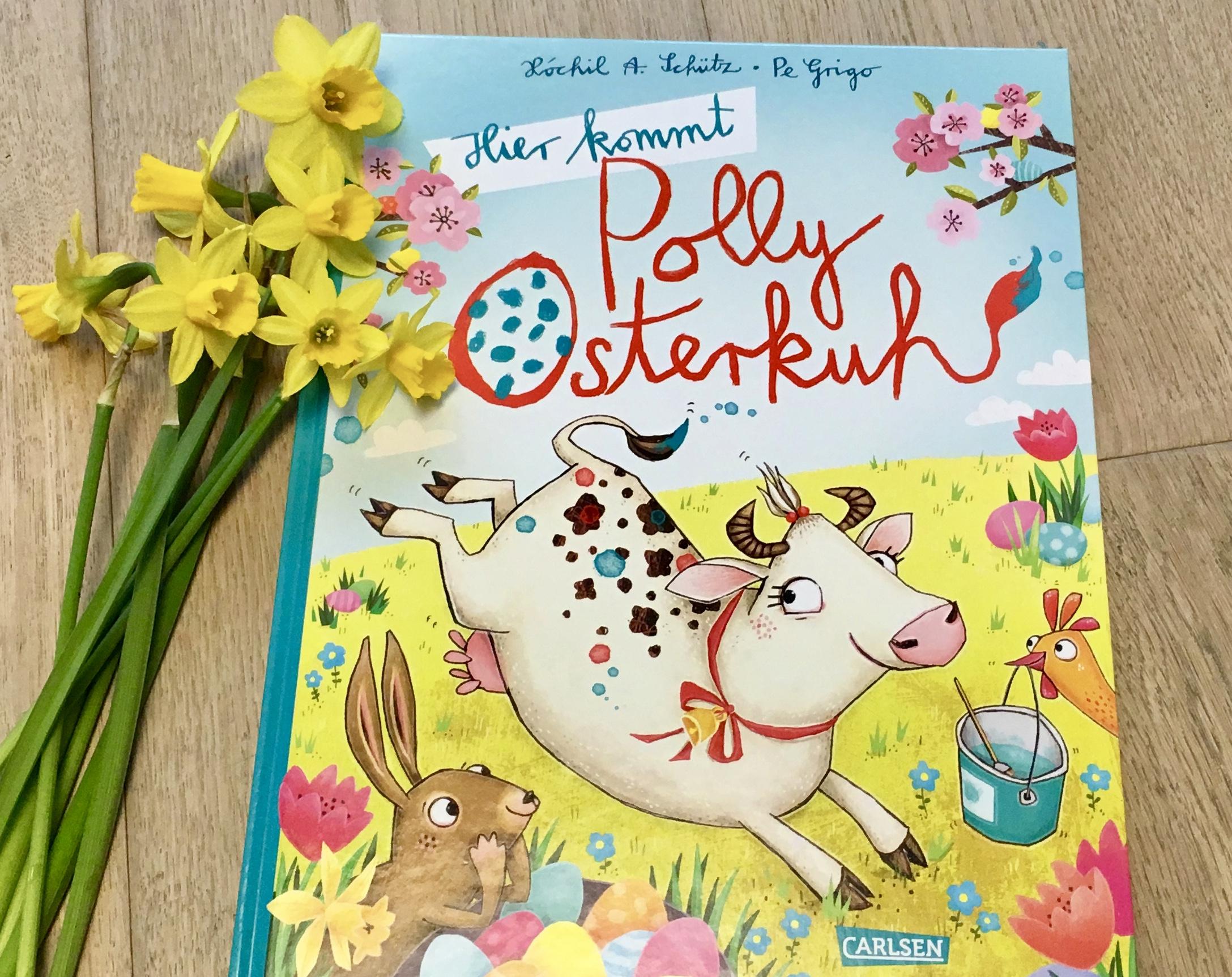 Hier kommt Polly Osterkuh von Xóchil A. Schütz (Text) und Pe Grigo (Illustration)