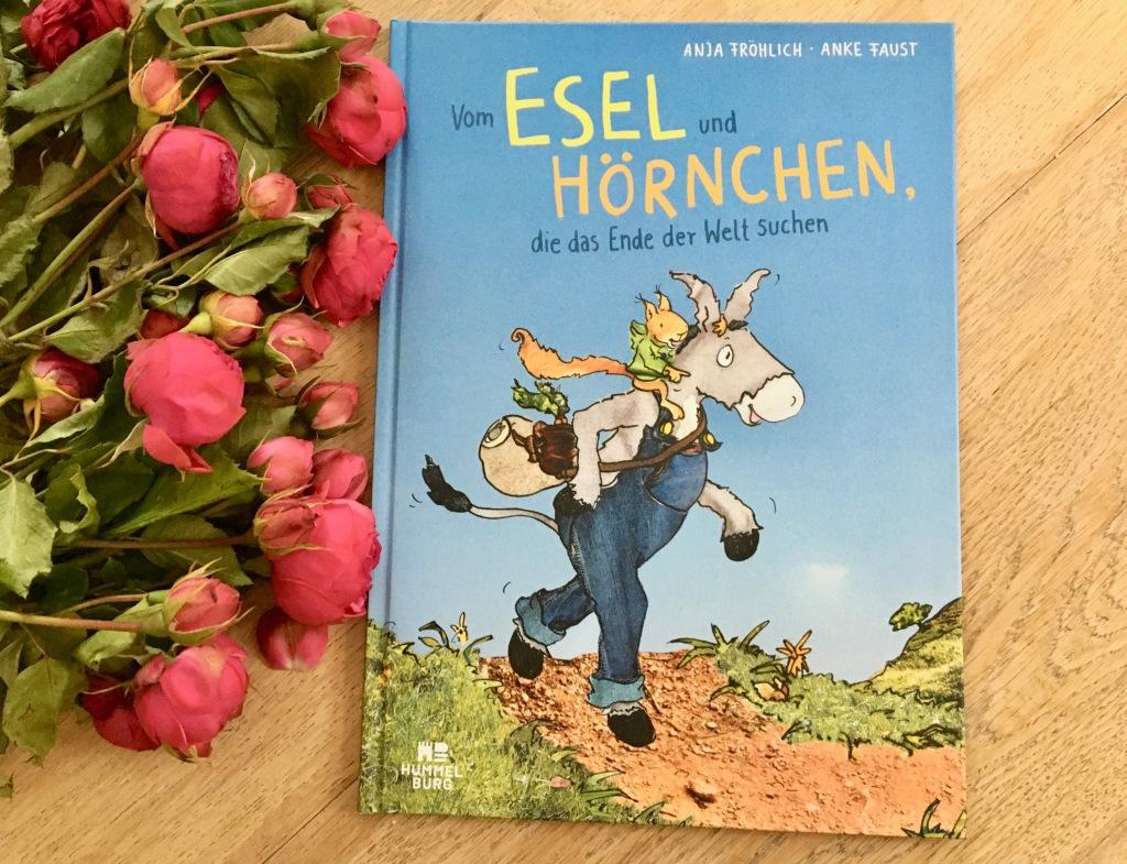 Vom Esel und Hörnchen, die das Ende der Welt suchen von Anja Fröhlich (Text) und Anke Faust (Illustration)