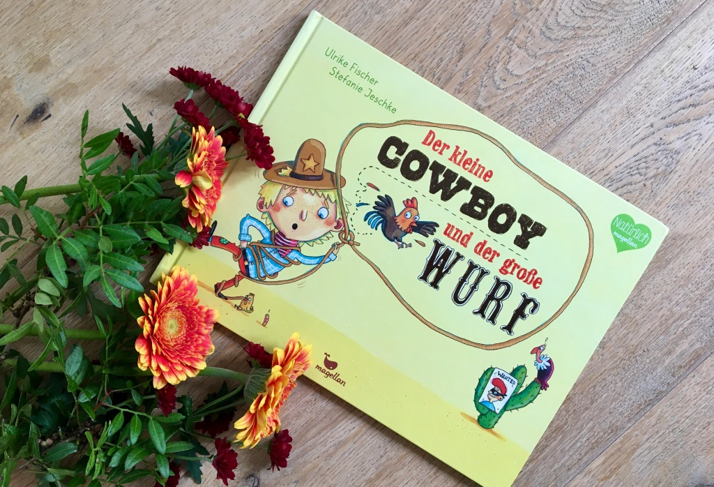 Der kleine Cowboy und der große Wurf von Ulrike Fischer und Stefanie Jeschke