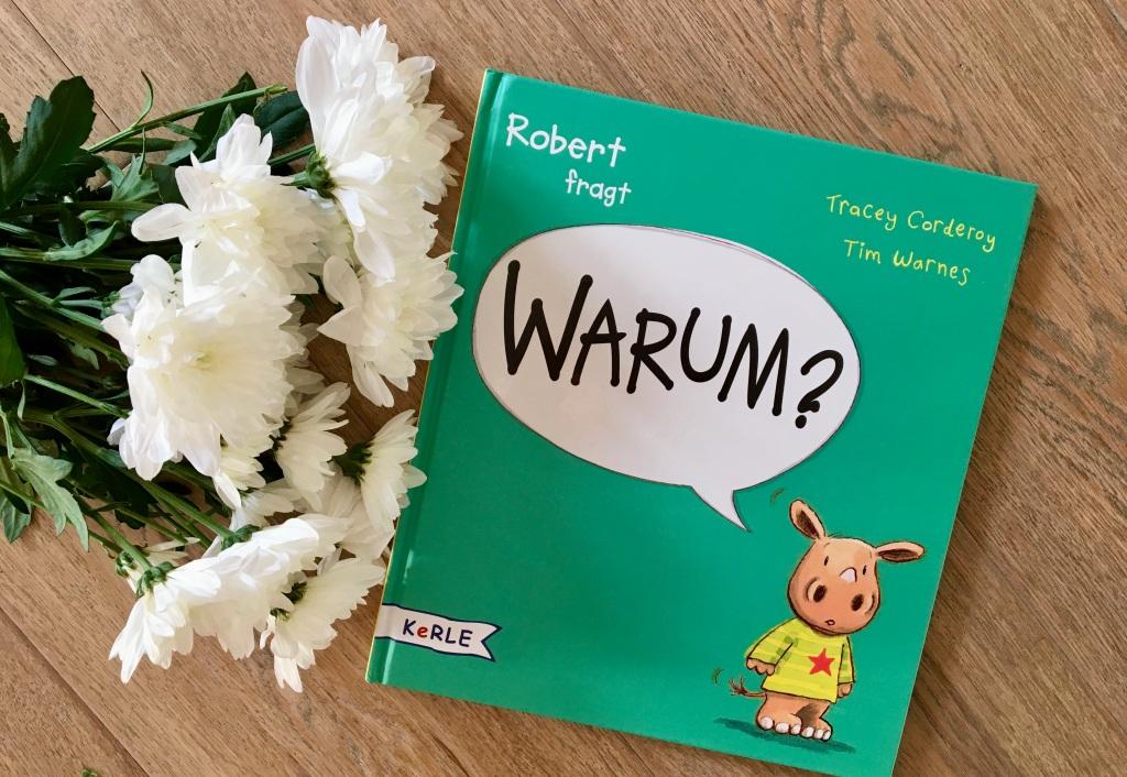 Robert fragt WARUM? von Tracey Corderoy (Text) und Tim Warnes (Illustration)