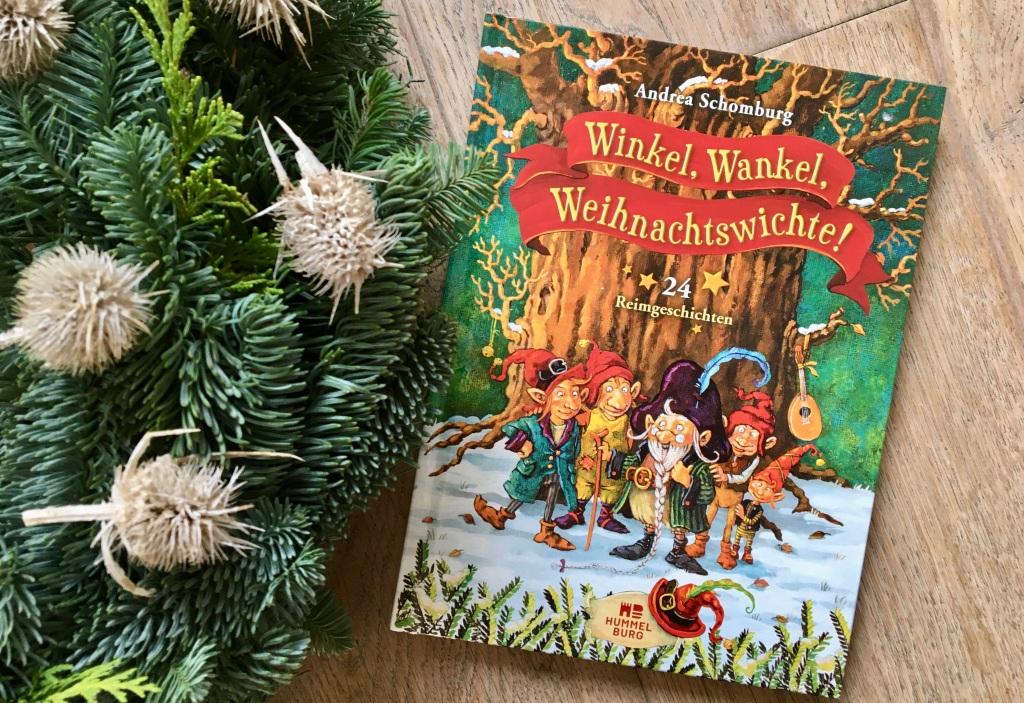 Winkel, Wankel, Weihnachtswichte! von Andrea Schaumburg (Text) und Annette Swoboda (Illustration)