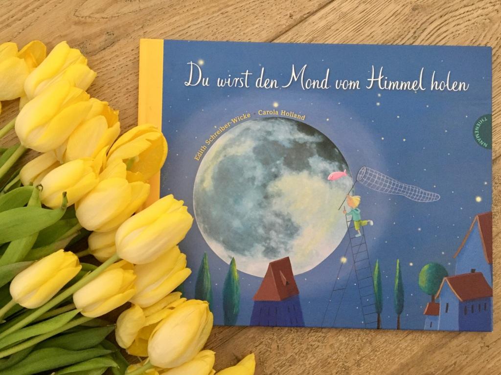 Du wirst den Mond vom Himmel hoben von Edith Schreiber-Wicke (Text) und Carola Holland (Illustration)